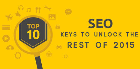 Top 10 SEO keys to unlock the Rest of 2015 - Must Read | latesttutorial.com | Scoop.it