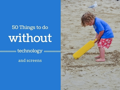 Social Learning: 50 things to do without technology and screens | Café puntocom Leche | Scoop.it