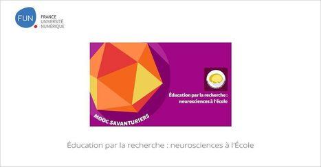 [Today] #MOOC Éducation par la recherche : neurosciences à l'École | MOOC & EDUCATION | Scoop.it
