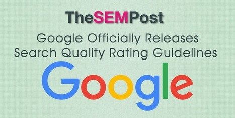 Google Officially Releases Search Quality Rating Guidelines | Social Media Marketing Does Not Replace SEO | Scoop.it