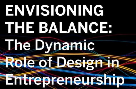 The Dynamic Role of Design in Entrepreneurship | Managing Technology and Talent for Learning & Innovation | Scoop.it
