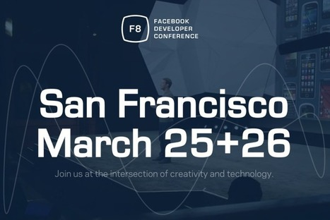 Facebook Has So Much To Announce, Its f8 Conference Expands To 2 Days In SF March 25-26 2015 | #Digitalanyheter | Scoop.it
