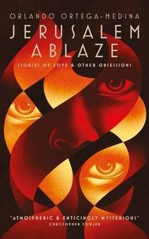 Jerusalem Ablaze - an evening with Orlando Ortega-Medina  | Events at Waterstones Bookshops | Waterstones | Canadian literature | Scoop.it