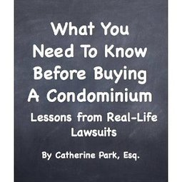 What You Need To Know Before Buying A Condominium: Lessons from Real-Life Lawsuits | condominium | Scoop.it