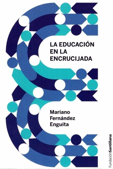 LA EDUCACIÓN EN LA ENCRUCIJADA - INED21 | Gestión Ambiental y Desarrollo Sostenible | Scoop.it
