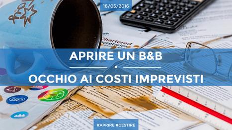 Aprire E Gestire Un B&B: Occhio Ai Costi Imprevisti! | Siamo Al Completo Magazine | Scoop.it