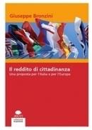 IL REDDITO DI CITTADINANZA - di Giuseppe Bronzini | Reddito di cittadinanza | Scoop.it