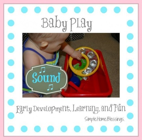 Baby Play: Introducing Sound Concepts - I Can Teach My Child! | Learn through Play - pre-K | Scoop.it