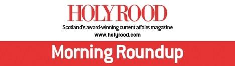 Holyrood morning roundup: Thursday 1 November, 2012 | Holyrood Magazine | Morning Round Up | Scoop.it