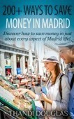Smashwords – 200+ Ways to Save Money in Madrid – a book by Thandi Douglas | Visit Spain | Scoop.it