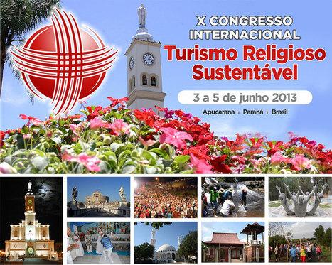 X Congresso Internacional - Turismo Religioso Sustentável (Prefeitura de Apucarana)   Turismo Religioso   Scoop.it