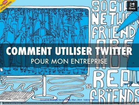 [Slideshare] Comment utiliser Twitter pour Votre Entreprise | Valérie Thuillier, Community Manager | Internet n' aura plus de secrets pour moi | Scoop.it