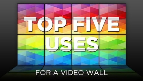 Take a tour of the top 5 uses for video walls | Digital Signage by Worldlink | Scoop.it
