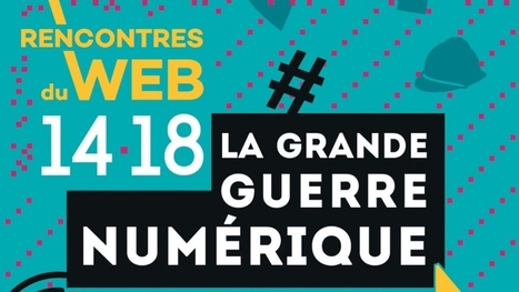 Les Rencontres du web 14-18 à la Gaîté Lyrique 10-11 avril #RWEB1418 | Nos Racines | Scoop.it