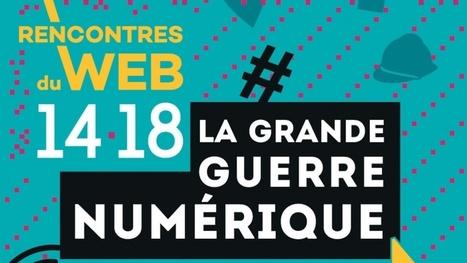 Les Rencontres du web 14-18 à la Gaîté Lyrique 10-11 avril #RWEB1418 | Nos Racines | Scoop.it