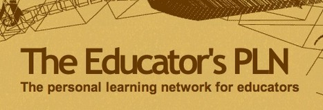 The Educator's PLN - The personal learning network for educators | Web2.O for Education | Scoop.it