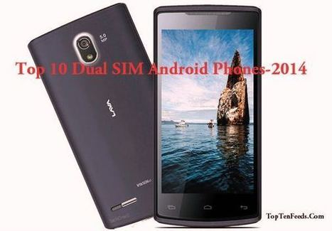 Top 10 New Dual SIM Android Phones 2013-2014 | TOP 10 des meilleur sites | Scoop.it