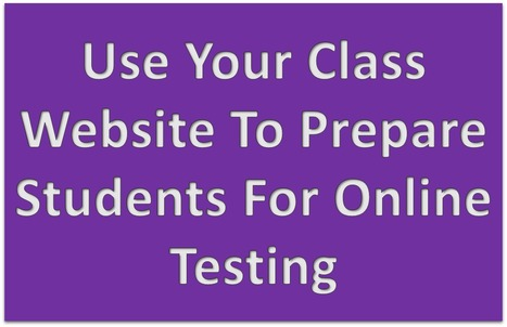 Class Websites Prepare Students For Online Tests | MyWeb4Ed | MyWeb4Ed | Scoop.it