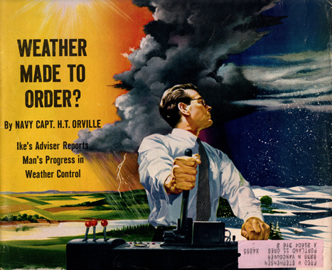 Weather Control as a Cold War Weapon | Technoculture | Scoop.it