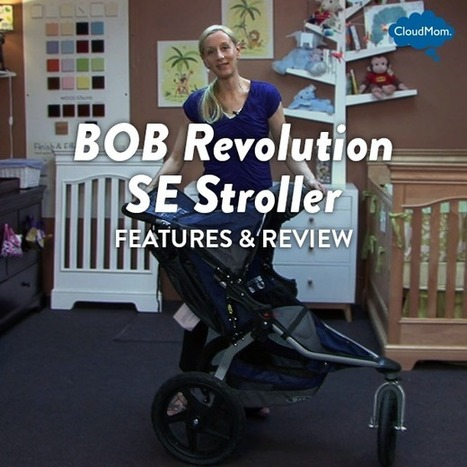 Features and Review of the BOB Revolution SE Stroller | CloudMom | My Parenting Tips | Scoop.it