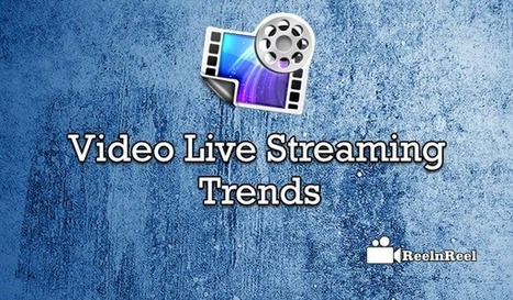 Video Live Streaming Trends | Internet Marketing | Scoop.it