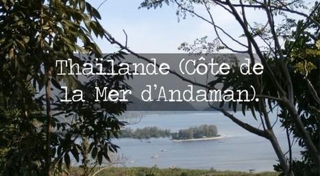 Les villes du Sud de la Thaïlande (Côte de la Mer d'Andaman). | Voyage Thaïlande-Voyage au pays des merveilles | Scoop.it