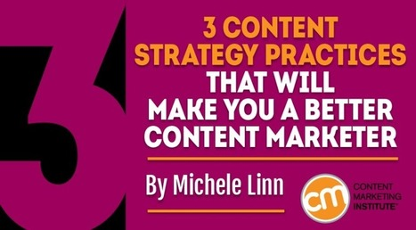 3 Content Strategy Practices That Will Make You a Better Content Marketer | All About The Content | Scoop.it