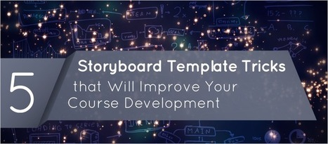 5 Storyboard Template Tricks that Will Improve Your Course Development - eLearning Brothers | elearning stuff | Scoop.it