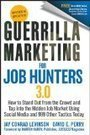 Guerrilla Marketing for Job Hunters 3.0: How to Stand Out from the Crowd and Tap Into the Hidden Job Market using Social Media and 999 other Tactics Today Reviews | Social Network Marketing | Marketing&Advertising | Scoop.it