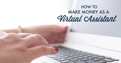 Make Money as a Virtual Assistant | Earn Income from Home | Literature | Scoop.it