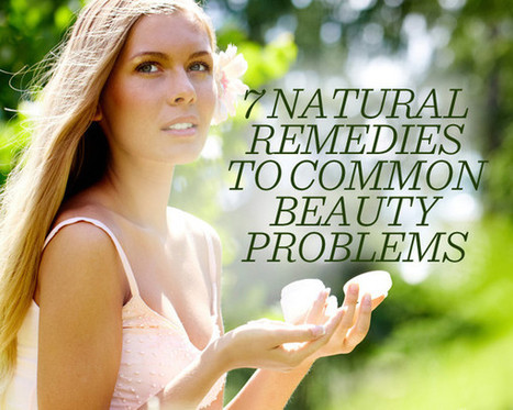 7 Natural Remedies to Common Beauty Problems | Chemicals, pharmaceuticals, plastics in India | Scoop.it