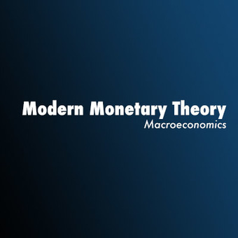 "Bill Mitchell's ""Modern Monetary Theory – what is new about it? – Part 2 (long)"" 
