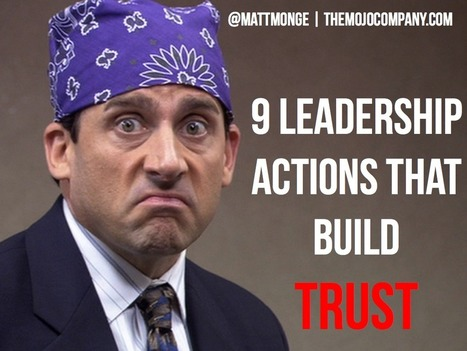 9 #Leadership Actions That Build Trust | Strategies for Managing Your Business | Scoop.it