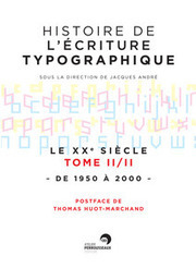Histoire de l'écriture typographique - Le XXe siècle II/II, ouvrage, Atelier Perrousseaux, ANDRÉ Jacques | TYPOGRAPHIE | Scoop.it