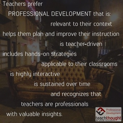 7 Characteristics of Great Professional Development - TeachThought PD   Education innovation   Scoop.it