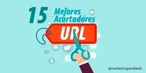 ¡Acortar URLs! Los 15 Mejores Acortadores de URL | La Educación en la Nube - TAC y Web 3.0 - Profesor Larrys Redlich | Scoop.it