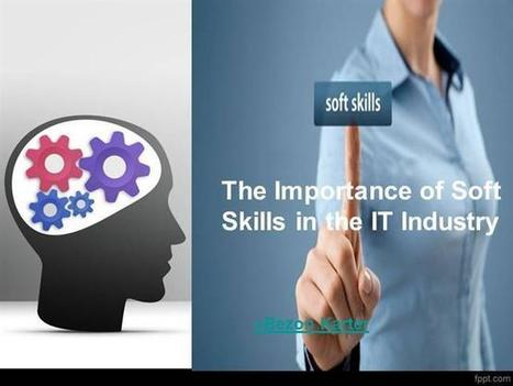 The Importance of Soft Skill in IT Industry | IT Recruitment | Scoop.it