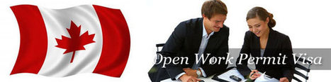 How to apply for open work permit for Canada | Immigration Updates | Scoop.it