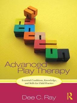 Advanced Play Therapy: Essential Conditions, Knowledge, and Skills for Child Practice - Dee C. Ray - Download Educational | Remembering To Play | Scoop.it