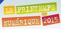 3 et 4/06/2015 - Le printemps du numérique | S-eL : semaine e-learning | Scoop.it