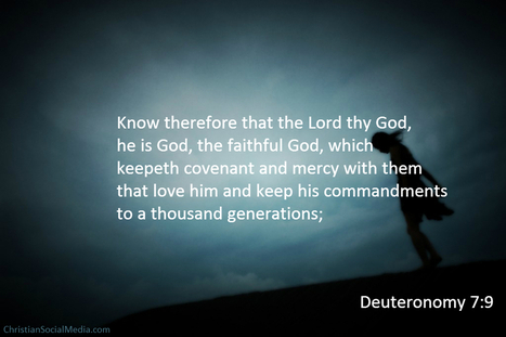 Deuteronomy 7:9 - keep his commandments to a thousand generations | Thoughts from the Deep | Scoop.it