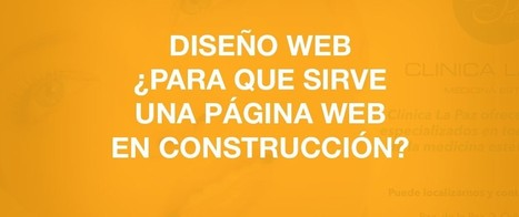 Diseño web - para que sirve una página web en construcción | PlanasMedia | Scoop.it