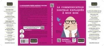 La communication digitale expliquée à mon boss | Réseaux Sociaux d'Entreprise : mode d'emploi par blueKiwi | Scoop.it