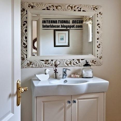 International decor: Bathroom Mirrors - Useful Tips for choosing   International Decorating ideas   Scoop.it