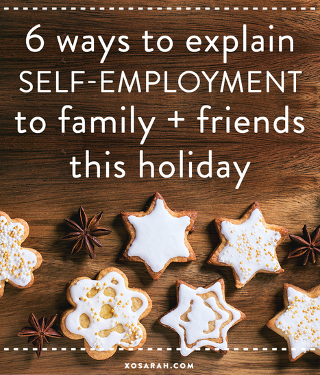 6 ways to explain self-employment to family & friends | small business, consulting services | Scoop.it