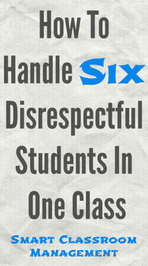 How To Handle Six Disrespectful Students In One Class | Smart Classroom Management | Edu Tools for Al-Huda Teachers | Scoop.it