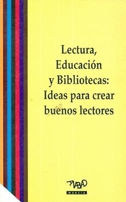 Gómez-Hernández, J.-A., B. Calvo-Alonso-Cortés, et al. (2015). [e-Book] Lectura, educación y bibliotecas: ideas para crear buenos lectores. Madrid, ANABAD. | RECURSOS PARA EDUCACIÓN Y BIBLIOTECAS | Scoop.it