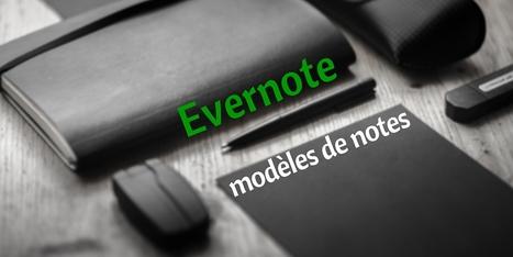 Gagner du temps avec des modèles de notes sur Evernote | BàON - la Boite à Outils Numériques | Scoop.it