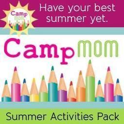Camp Mom Summer Activities Pack | Teach Preschool | Scoop.it