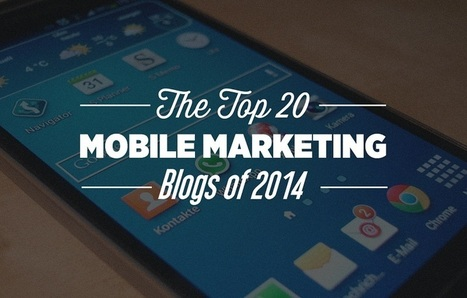 The 20 Best Mobile Marketing Blogs of 2014 - #infographic   Content Creation, Curation, Management   Scoop.it